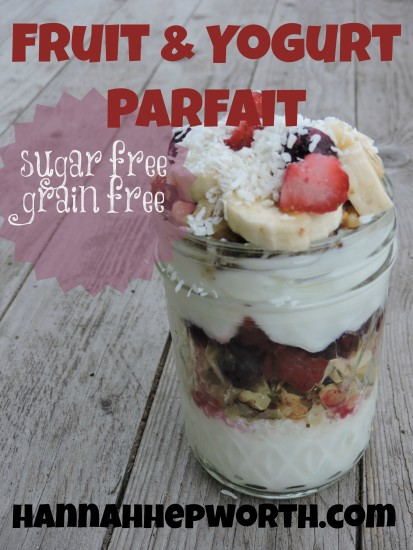 Fruit And Yogurt Parfait (Sugar Free, Grain Free) - Anxiety Relief For ...