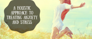 A Holistic Approach to Treating Anxiety & Stress | http://www.hannahhepworth.com