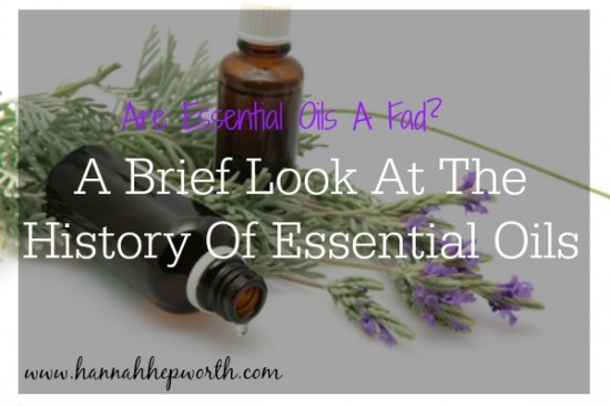 Are Essential Oils A Fad A Brief Look At The History Of Essential Oils