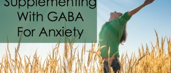 Supplementing With GABA For Anxiety
