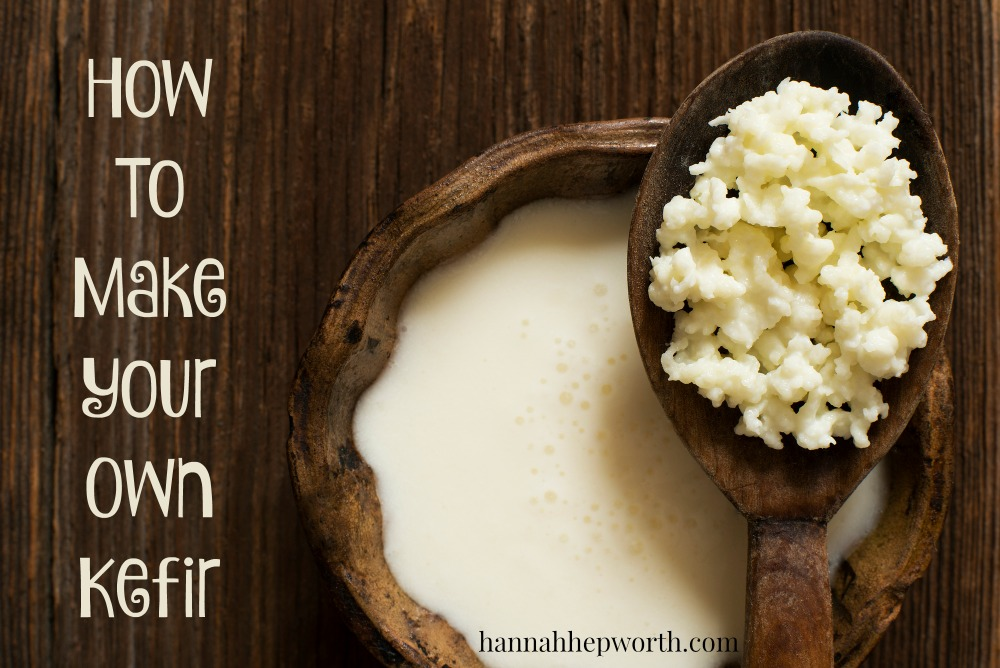 How To Make Your Own Kefir | https://www.hannahhepworth.com