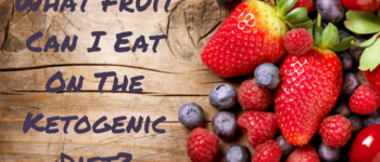 What Fruit Can I Eat On The Ketogenic Diet?